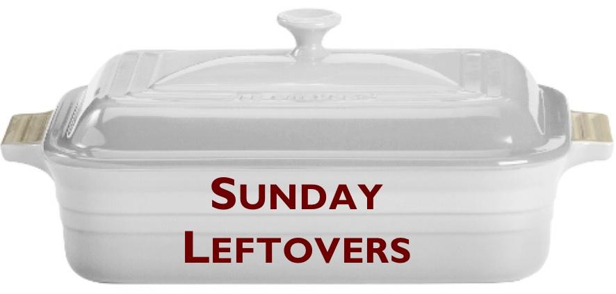 Sunday Leftovers
